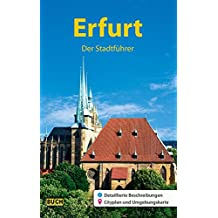 Erfurt - Der Stadtführer: Ein Führer durch die thüringische Landeshauptstadt (Stadt- und Reiseführer)