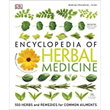 Encyclopedia Of Herbal Medicine: 550 Herbs and Remedies for Common Ailments (English Edition)