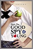04: Only The Good Spy Young (Gallagher Girls)
