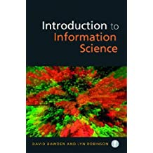 Introduction to Information Science (Foundations of the Information Sciences) by David Bawden, Lyn Robinson (August 23, 2012) Paperback