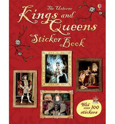 [(Kings and Queens Sticker Book)] [ By (author) Sarah Courtauld, By (author) Katie Davies, Illustrated by Adam Larkum ] [July, 2014]