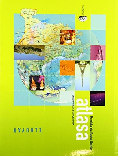 Munduko Eta Eh-Ko Atlasa - Geografikoa Eta Politikoa 2010 (Hiztegiak Eta Mapak) por Batzuk