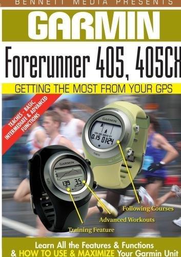 Preisvergleich Produktbild Garmin Getting the Most From Your GPS: Forerunner 405,  405CX by James Marsh