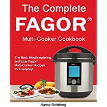 The Complete Fagor® Multi-Cooker Cookbook: The Best, Mouth watering, and Easy Fagor® Multi-Cooker Recipes for Everyday! (Fagor® Multi-Cooker Cookbook) (English Edition)