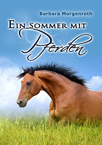 Ein Sommer mit Pferden (Barbara Morgenroth)