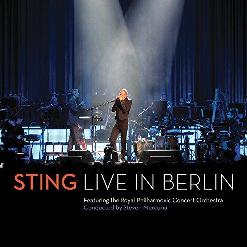 Live in Berlin | Sting (1951-....). Musicien. Chanteur. Compositeur. Producteur