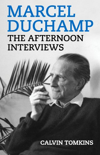 Marcel Duchamp: The Afternoon Interviews (English Edition)