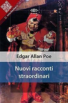 Nuovi racconti straordinari di [Poe, Edgar Allan]