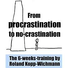 From procrastination to no-crastination (English Edition)