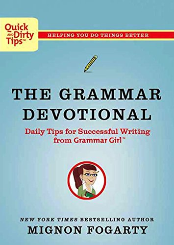 039c7fd71fa4 The Grammar Devotional  Daily Tips for Successful Writing from Grammar Girl  (TM) (