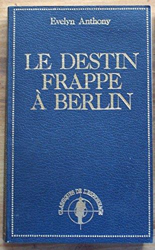Le destin frappe à Berlin (Classiques de l'espionnage)