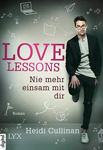Love Lessons - Nie mehr einsam mit dir (Love-Lessons-Reihe 3) (Glee Musik-buch)