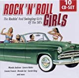 Rock 'n' Roll Girls: The Rockin' and Swinging Girls of the 50's -