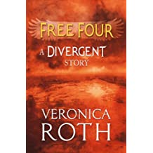 Free Four - Tobias tells the Divergent Knife-Throwing Scene (Divergent Series) (English Edition)