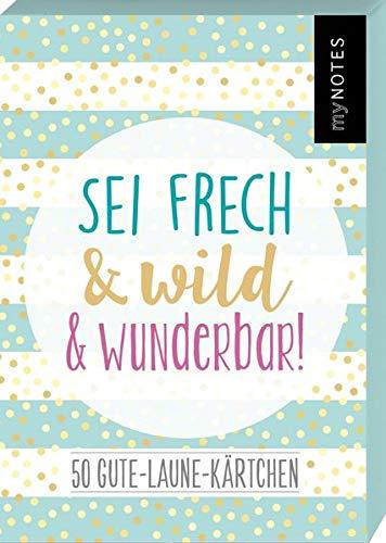 myNOTES Sei frech & wild & wunderbar! - 50 Gute-Laune-Kärtchen: Box mit 50 Karten für mehr Glück, Achtsamkeit und gute Laune an jedem Tag