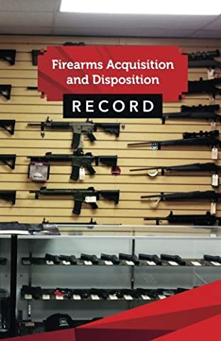 "Firearms Acquisition and Disposition Record Book Journal: 50 Pages, 5.5"" x 8.5"" Ar- 15 Carbines"