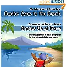 Bosley Goes to the Beach (Italian-English) (The Adventures of Bosley Bear Vol. 2) (Italian Edition)