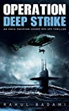 #4: Operation Deep Strike: An India-Pakistan Covert Ops Spy Thriller
