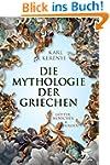 Mythologie der Griechen: Götter, Mens...