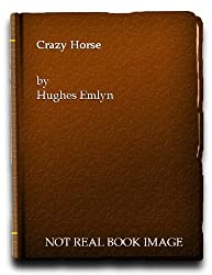 Crazy Horse: Autobiography of Emlyn Hughes