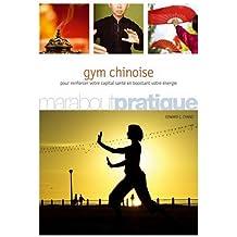 Gym chinoise : Exercices de santé inspirés de la médecine traditionnelle chinoise