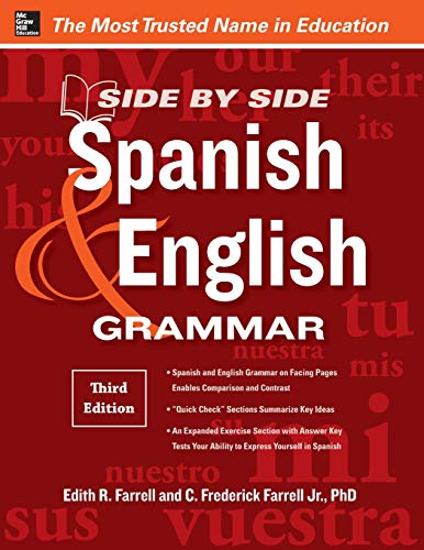 Side-By-Side Spanish and English Grammar, 3rd Edition por Edith Farrell