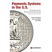 Payments Systems in the U.S. - Third Edition: A Guide for the Payments Professional (English Edition)