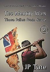The Identity Wars: Those Fallen From Grace