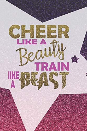Cheer Like A Beauty Train Like A Beast: Blank Lined Notebook Journal Diary Composition Notepad 120 Pages 6x9 Paperback ( Cheerleader ) Pink Star (Halloween-outfits Teens Für)