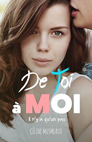 De toi à moi: Il n'y a qu'un pas par Céline Musmeaux