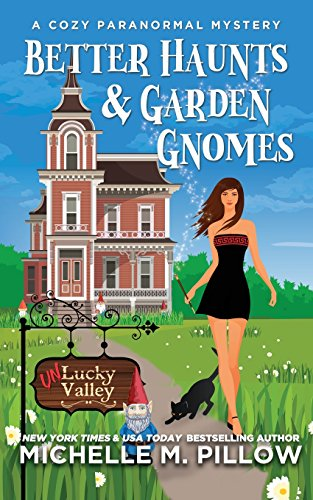 rden Gnomes: A Cozy Paranormal Mystery - A Happily Everlasting World Novel ((Un)Lucky Valley, Band 1) ()