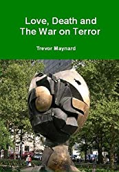 Love, Death and The War on Terror