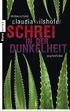 'Schrei in der Dunkelheit: Psychothriller' von Claudia Vilshöfer
