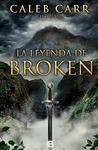 La leyenda de Broken par Caleb Carr