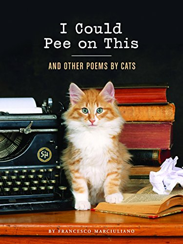 I Could Pee on This: and other Poems by Cats por Francesco Marciuliano