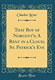 That Boy of Norcott's; A Rent in a Cloud; St. Patrick's Eve (Classic Reprint)