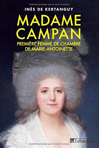 Madame Campan : Première femme de chambre de Marie-Antoinette
