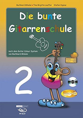 Download Die bunte Gitarrenschule Band 2, inkl. CD : nach dem Guitar Colour System von Burkhard Mikolai
