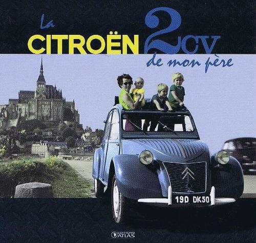 la-citroen-2cv-de-mon-pere