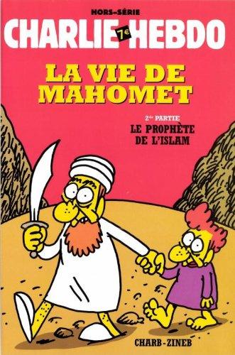 Teddy Eli Best Book 2018 Charlie Hebdo Hors Serie La Vie De Mahomet Le Prophete De L Islam Charb Zineb