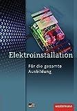 Elektroinstallation für die gesamte Ausbildung: Schülerband, 4. Auflage, 2014