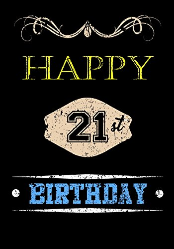 Happy 21st Birthday: Keepsake Journal Notebook Space For Best Wishes, Messages & Doodling