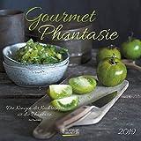 Gourmet Phantasie 2019: Broschürenkalender mit Ferienterminen. Wandkalender als Küchenkalender mit literarischen Zitaten. 30 x 30 cm