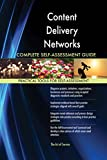 Content Delivery Networks All-Inclusive Self-Assessment - More than 620 Success Criteria, Instant Visual Insights, Comprehensive Spreadsheet Dashboard, Auto-Prioritized for Quick Results
