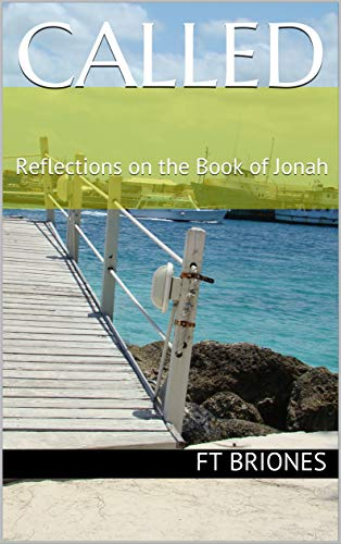 Called: Reflections on the Book of Jonah (Called, Heard, Loved 1) (English Edition)