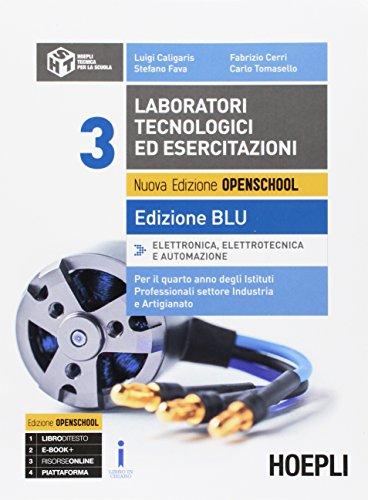 Laboratori tecnologici ed esercitazioni. Ediz. blu. Per gli Ist. professionali settore industria e artigianato. Con e-book. Con espansione online: 3
