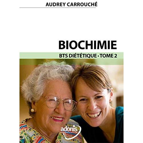 Biochimie Tome 2 1ère année BTS Diététique