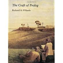 The Craft of Prolog (Logic Programming) by Richard O'Keefe (2009-12-07)