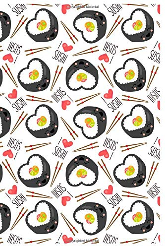 I Love Sushi: Great Cookbook/Journal To Writing Recipes for Sushi Lovers, Custom Interior (6x9 Inch 15.24x22.86 cm.) 120 Pages (WHITE&RED&BLACK Pattern) Black Sushi Tray