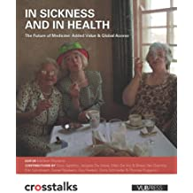 In Sickness and in Health: The Future of Medicine  -  Added Value and Global Access (Crosstalks)